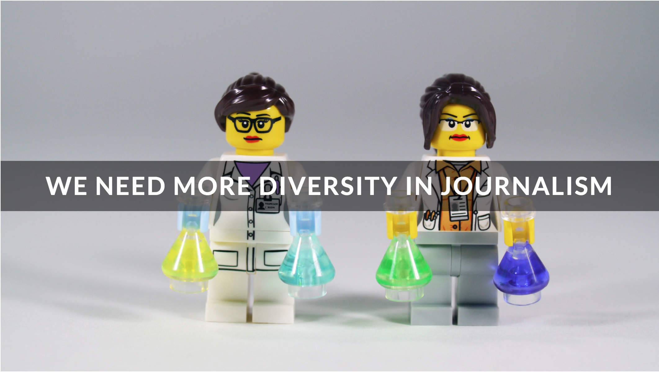 Photo of female scientist Lego figures with a text overlay that says 'We need more diversity in journalism.'